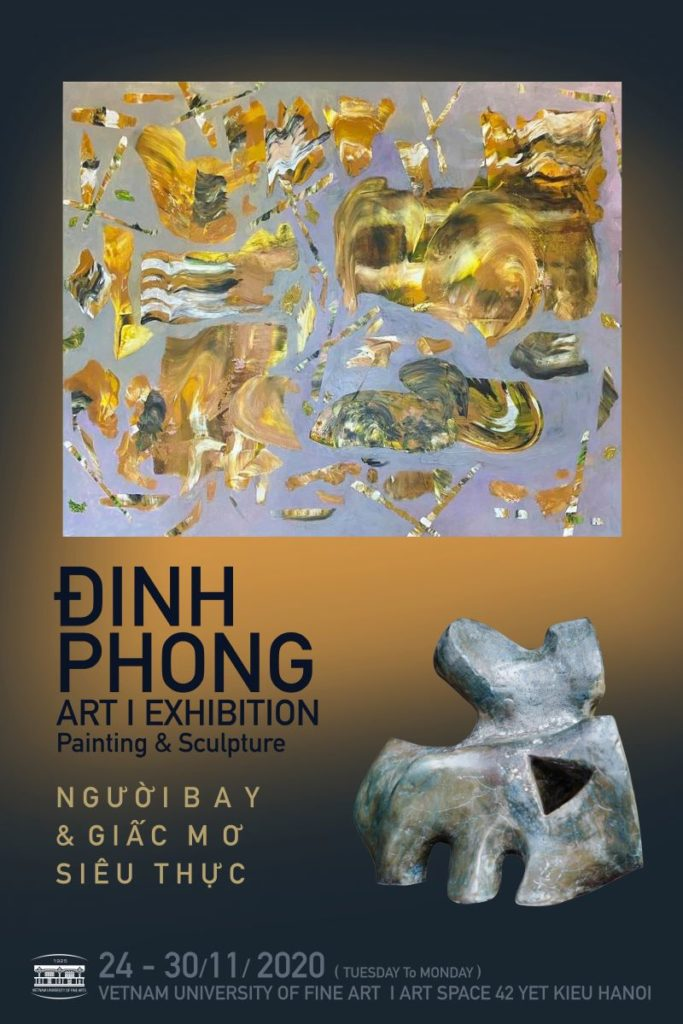 Painting and sculpture by artist Dinh Phong will be on display from November 24 to November 30, 2020 at Art Space - Vietnam University of Fine Arts - 42 Yet Kieu, Hanoi